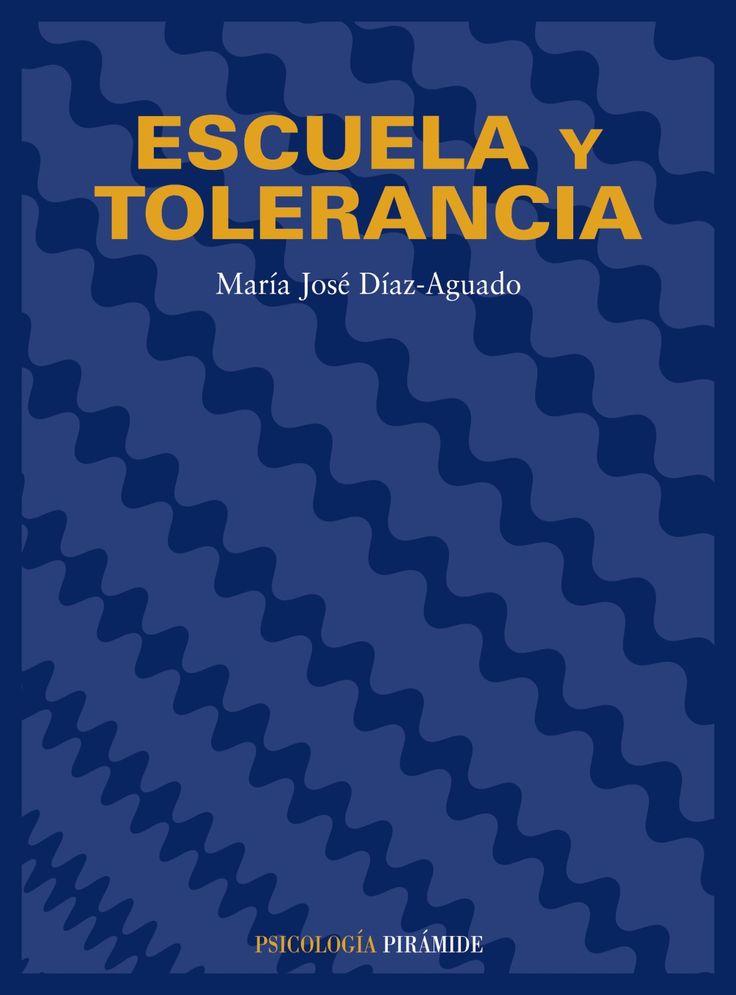Escuela y tolerancia, por María José Díaz Aguado. L/Bc 37.03 DIA esc   http://almena.uva.es/search~S1*spi?/dTolerancia/dtolerancia/-3%2C-1%2C0%2CB/frameset&FF=dtolerancia&24%2C%2C78