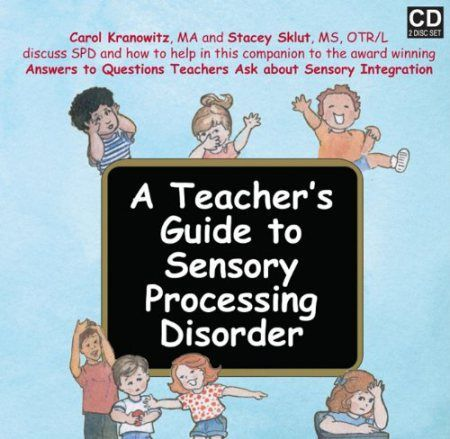A Teacher's Guide to Sensory Processing Disorder, SPD