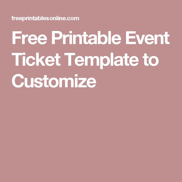 Free Printable Event Ticket Template to Customize                                                                                                                                                                                 More