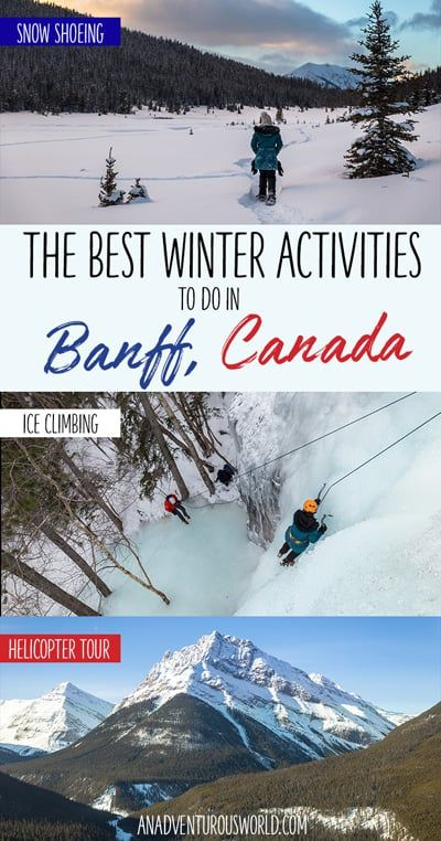 From ice climbing up frozen waterfalls to snow shoeing through canyons to taking a helicopter ride over the Rocky Mountains, these are some of the best winter activities to do in Banff.