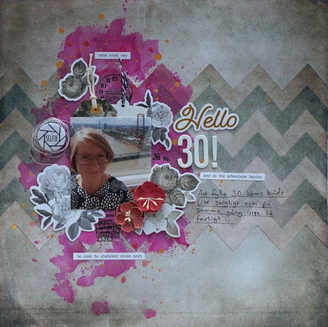 Sara Kronqvist - Saras pysselblogg: Hello 30   Scrapbook page