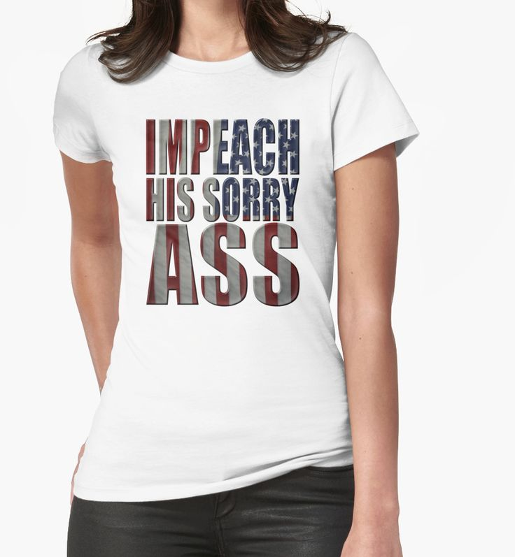 """""""IMPEACH HIS SORRY ASS"""" T-Shirts & Hoodies by Paparaw 