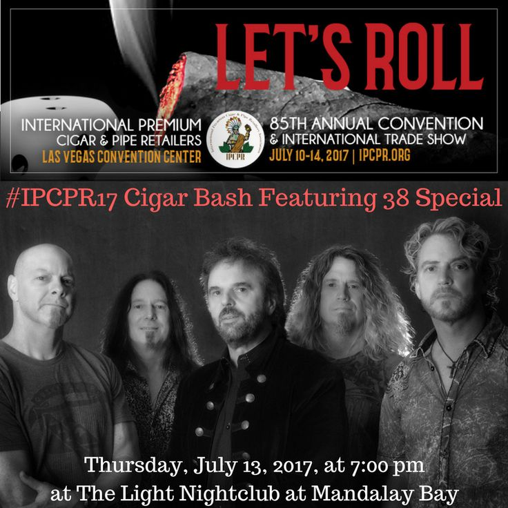 #IPCPR17 News - 🎙 Recording Artist 38 Special Headlines 3rd Annual International Premium Cigar & Pipe Retailers (IPCPR) #CigarBash 🎸Join your fellow premium retail tobacconists for a live concert, open bars, and cigars on Thursday July 13, 2017 at 7:00 pm at the Light Nightclub at Mandalay Bay Resort and Casino. This is the only event where you can enjoy an indoor concert by big named musicians, smoke a cigar, and enjoy quality libations!  🎟️ Make sure to purchase passes for this 'can't…