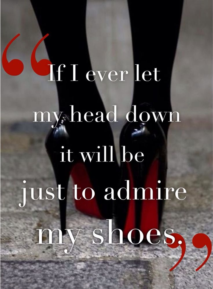"""If I ever let my head down, it will be just to admire my shoes,"" said every fabulous woman everywhere! #WestCountyCenter"