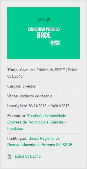 Abertas as inscrições ao Concurso Público do BRDE, com o objetivo de preencher vagas em Curitiba, Porto Alegre e Florianópolis.