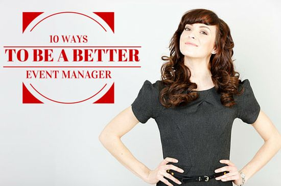 10 Ways to Become a Better Event Manger on 2015. What are yours #eventprofs ?