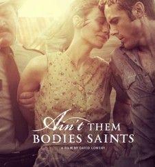 Aint Them Bodies Saints - with Casey Affleck and Rooney Mara -  http://www.bing.com/images/search?q=poster+-+ain't+them+bodies+saints=poster+-+ain%27t+them+bodies+saints=IGRE#view=detail=286DE70598116403527C3B263DC67BC4091BC1CB=38