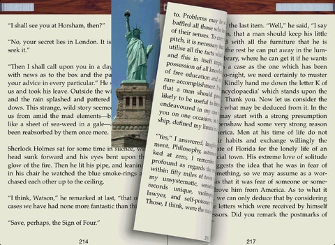 Perdrix TXT - reader ($1.99) features innovative design such as book side views, life-like bookmark and a separate Search screen. Read free plain text e-books and files in high quality and comfort. • Highly readable text  • Extra-smooth and fast page turns on tap, swipe or drag  • Go to the bookmarked page with one tap  • Real-time page flipping using side views• Title extraction, rename allowed  • Dictionary when touching and holding on a word, plus search and copy options