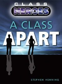 A Class Apart: Class Heroes # 1 by Stephen Henning