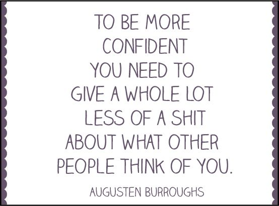 yep...: Thoughts, Inspiration, Quotes, Life Lessons, Augusten Burroughs, Confidence, People, Wise Words, True Stories