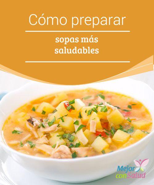 Cómo preparar #sopas más saludables  Además de ser un plato reconfortante y que admite múltiples #variaciones, la sopa puede ser un alimento muy beneficioso en caso de que estemos enfermos, ya que nos nutre e hidrata #Recetas