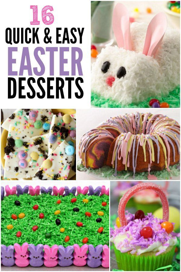 Here Are 16 Quick And Easy Easter Dessert Recipes That Everyone Will Adore These Kid Friendly Desserts Fun To Make With The Family
