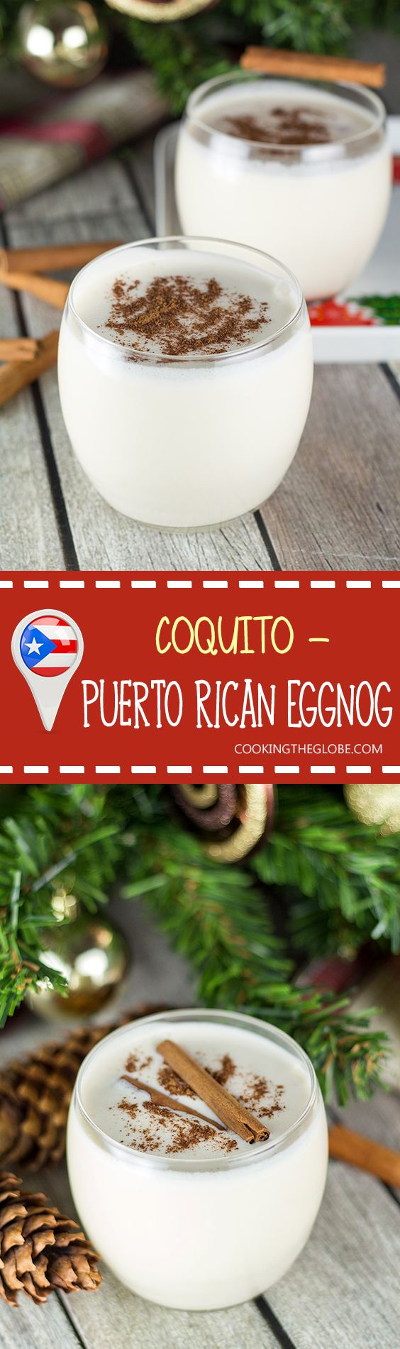 Learn how to make Coquito (Puerto Rican Eggnog) at home and make your Christmas or any other holiday unforgettable. Rich, creamy, boozy! | cookingtheglobe.com