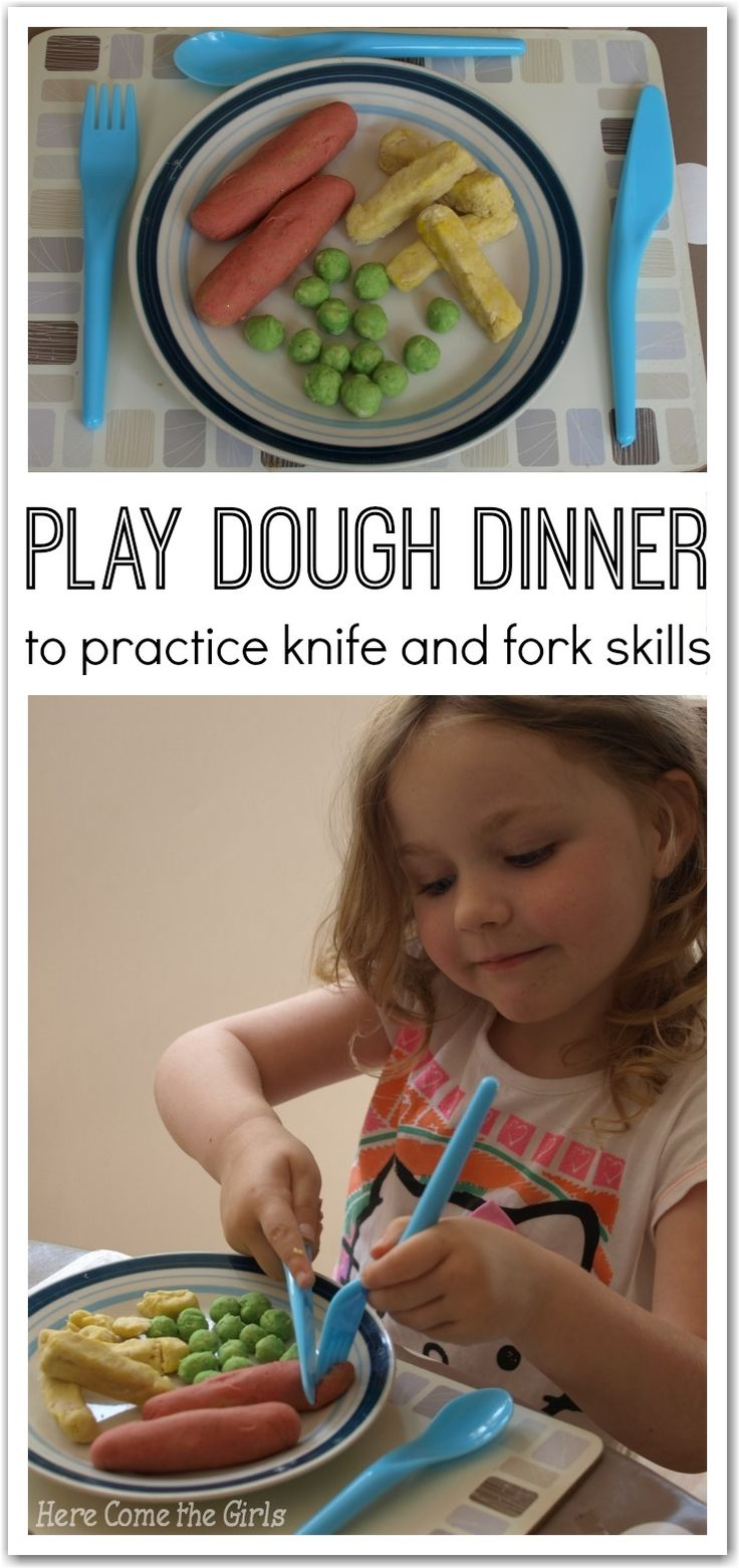 Play dough dinner: a great way to practice knife and fork skills for toddlers and preschool children