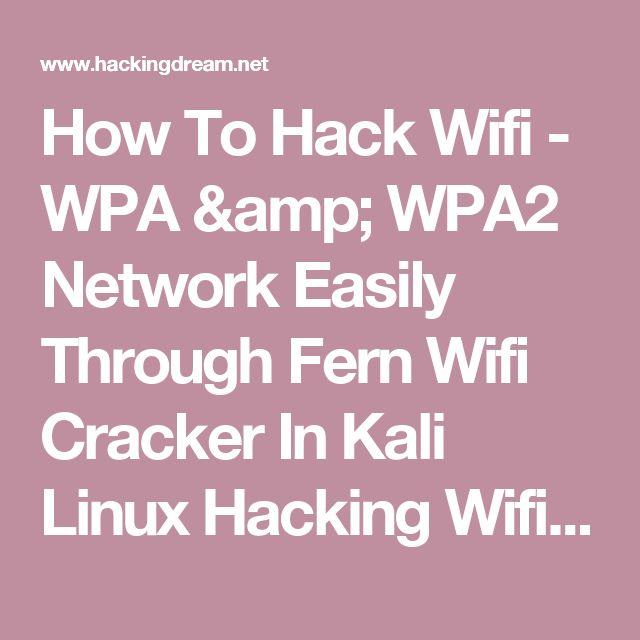 How To Hack Wifi - WPA & WPA2 Network Easily Through Fern Wifi Cracker In Kali Linux Hacking Wifi Through Brute Force Attack In Kali Linux  - Hacking Dream ERROR 404 - Hacking Dream