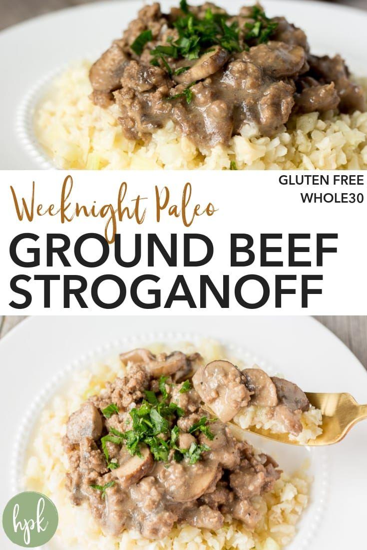 Weeknight Paleo Ground Beef Stroganoff Recipe In 2020 Ground Beef Stroganoff Beef Stroganoff Ground Beef