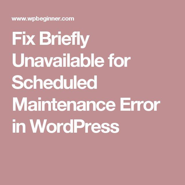 Fix Briefly Unavailable for Scheduled Maintenance Error in WordPress