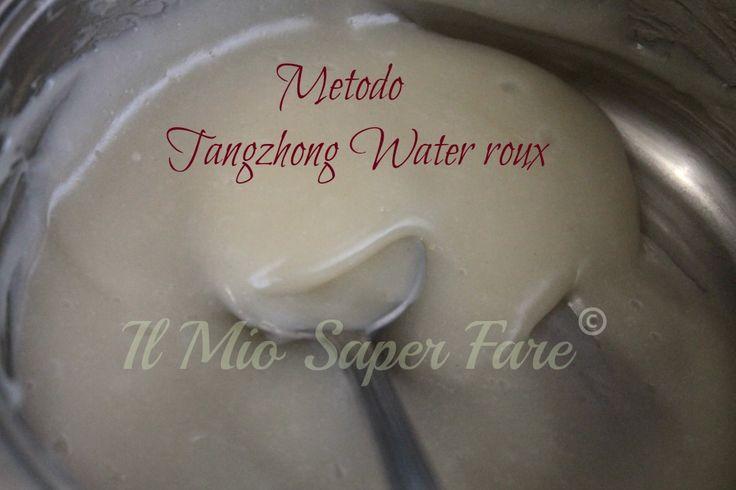 Tangzhong water roux per lievitati sofficissimi