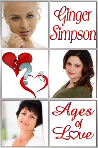 Ages of Love by Ginger Simpson http://www.amazon.com/dp/B00IB24NMK/ref=cm_sw_r_pi_dp_zuQexb1YP6Q8E