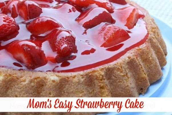 Mommy's Kitchen - Home Cooking & Family Friendly Recipes: Moms Easy Strawberry Cake {My Childhood Favorite}