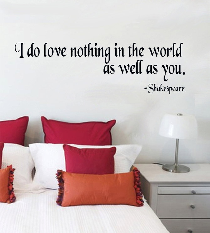 Wall Decal I Do Love Nothing In The World As Well As You SHAKESPEARE Vinyl  Wall Part 57
