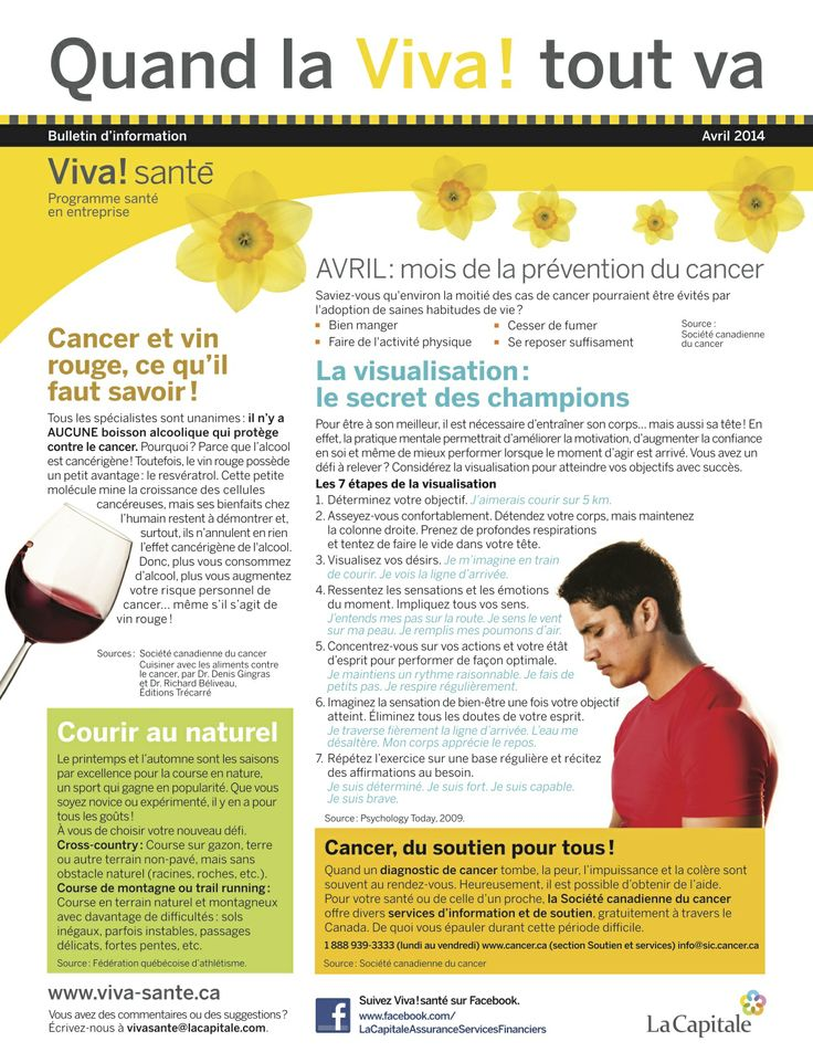 Bulletin Viva! Santé avril 2014 VIVA Programme santé en entreprise est un programme clé en main, répondant aux besoins des employeurs en matière de prévention, de promotion de la santé et du mieux-être. Composez le 1 844-559-8482 (VIVA), écrivez à viva@lacapitale.com ou visitez http://viva.lacapitale.com/fr
