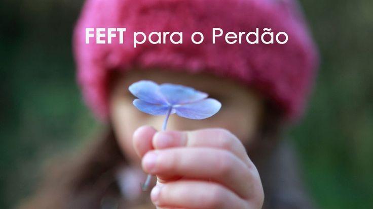 FEFT para o Perdão  | Rogério Peixoto | FasterEFT Brasil