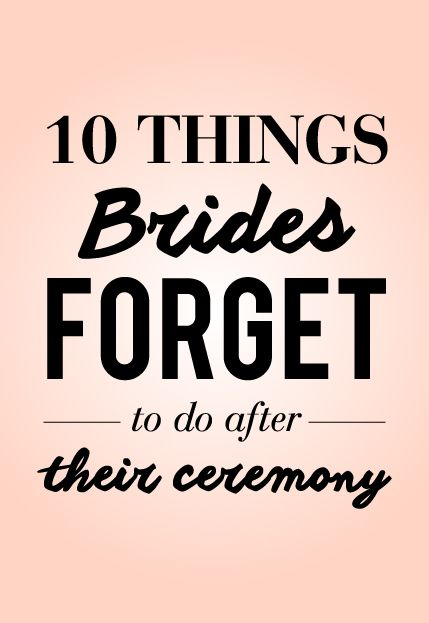 10 things brides forget to do after the Wedding Ceremony. You will want to keep these handy!!