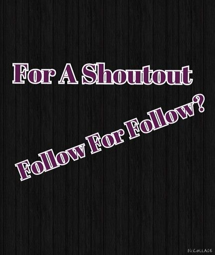 Follow for an #shoutout#Ya#bruh#doit