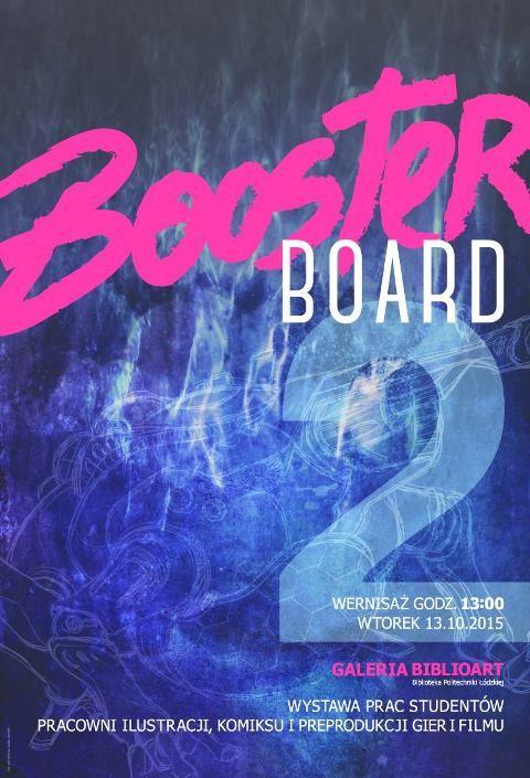 """51. wystawa - """"Booster Board 2"""" - prace studentów Pracowni Ilustracji, Komiksu i Preprodukcji Gier i Filmu ASP pod kierunkiem prof. Gabriela Kołata. 13-25.10.2015 r."""