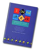 Maureen Pollard has developed the SoundCheck programs from evidence based research.  SoundCheck offers a framework for explicit teaching to optimise children's literacy learning.