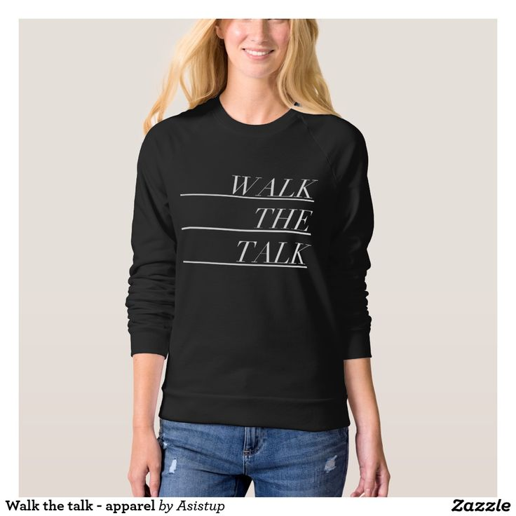Walk the talk - Daily motivation on Sweatshirt #mindset #walkthetalk #doers