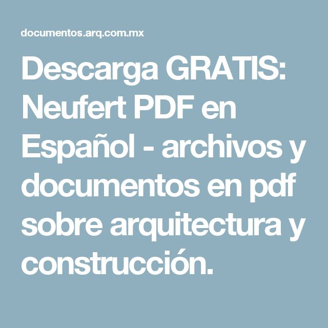 Descarga GRATIS: Neufert PDF en Español - archivos y documentos en pdf sobre arquitectura y construcción.