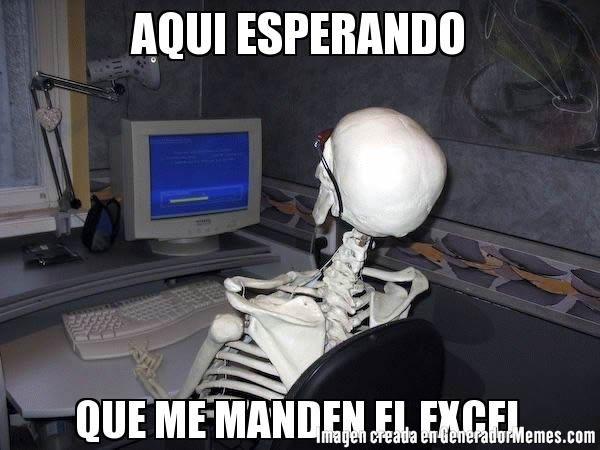 AQUI ESPERANDO QUE ME MANDEN EL EXCEL- Meme de Esqueleto esperando #memes #GeneradorMemes
