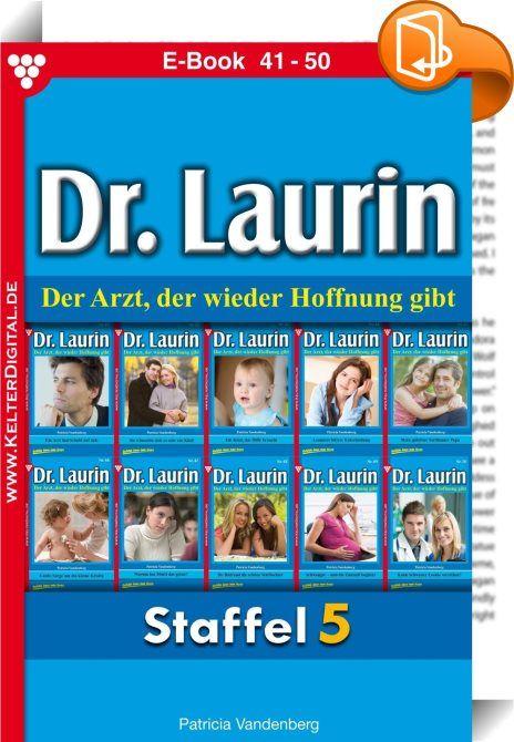 Dr. Laurin Staffel 5 - Arztroman    :  -Staffel 5-   Hier erhalten Sie weitere zehn Folgen in einer Ausgabe!  Serienbeschreibung:  Dr. Laurin ist ein beliebter Allgemeinmediziner und Gynäkologe. Darüber hinaus ist er auf ganz natürliche Weise ein Seelenarzt für seine Patienten. Die großartige Schriftstellerin Patricia Vandenberg, die schon den berühmten Dr. Norden verfasste, hat mit den 200 Romanen Dr. Laurin ihr Meisterstück geschaffen.  Nr. 41: Ein Arzt lud Schuld auf sich Nr. 42: Si...