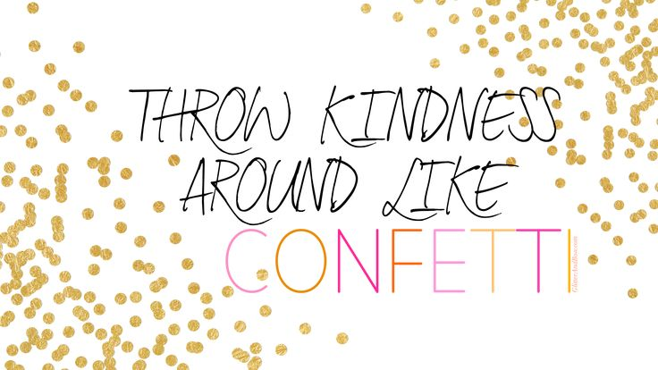 "FREE 27"" Desktop / laptop tech wallpaper ""Throw Kindness Around Like Confetti"""