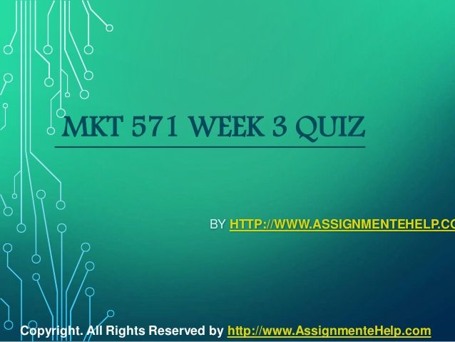 Top your class in just few simple steps be a part of http://www.AssignmenteHelp.com/ and learn courses like MKT 571 Week 3 Quiz Complete Assignment Help. Who says success doesn't come easy? It does. All you want to know is where to be.