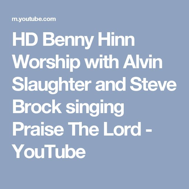 HD Benny Hinn Worship with Alvin Slaughter and Steve Brock singing Praise The Lord - YouTube