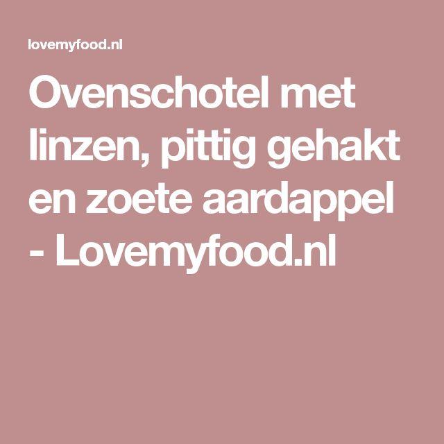 Ovenschotel met linzen, pittig gehakt en zoete aardappel - Lovemyfood.nl