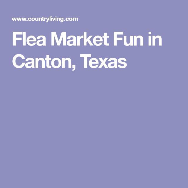 Flea Market Fun in Canton, Texas