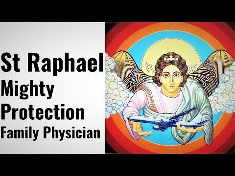 Prayer to St Raphael - Healing, Deliverance, Protection, Peace, Prosperi...