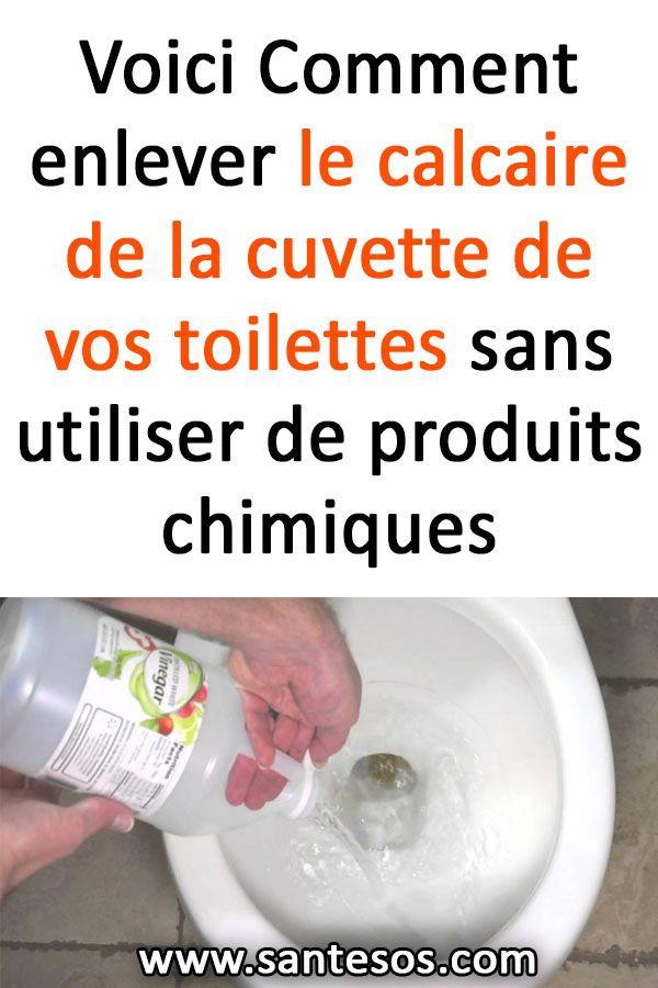 Voici Comment Enlever Le Calcaire De La Cuvette De Vos Toilettes Sans Utiliser De Produits Chimiques Comment Enlever Le Calcaire Enlever Le Calcaire Calcaire