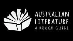 Australian Literature: A Rough Guide