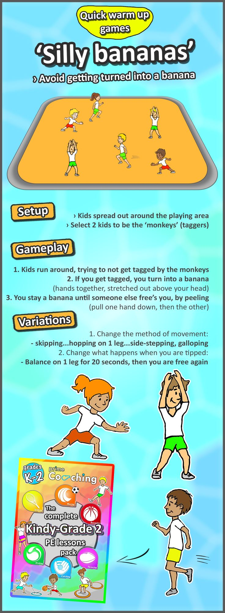 • Silly bananas • A simple but fun tip and tag warm up game for your kids. Try it out, then check out the rest we have!