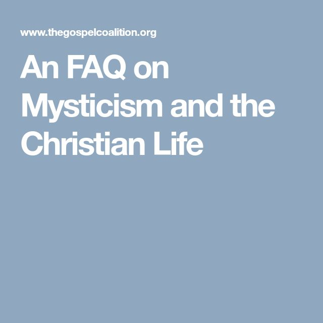 An FAQ on Mysticism and the Christian Life