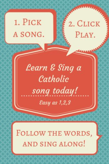 Catholic Songs to Sing- Learn & Sing a Catholic song today!