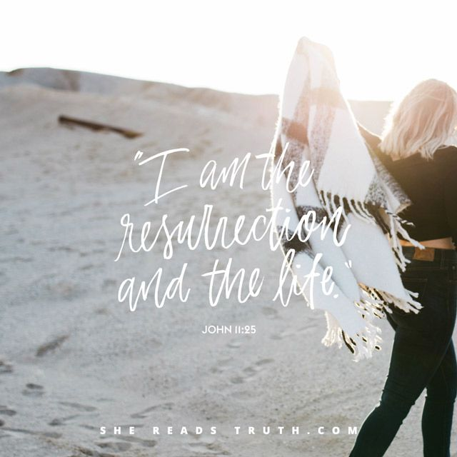 Day 35 of the Lent 2016 reading plan from She Reads Truth | I am the Resurrection and the Life ~ Today's Text: John 11:1-44, 1 Corinthians 15:50-57 [...]