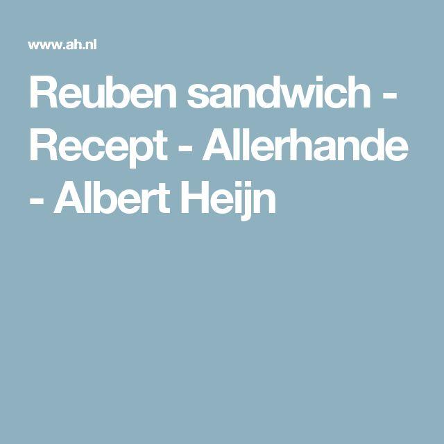 Reuben sandwich - Recept - Allerhande - Albert Heijn