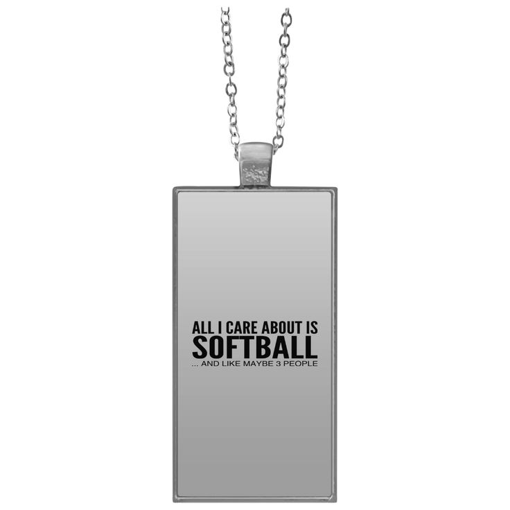 All I Care About Is Softball And Like Maybe 3 People Rectangle Necklace