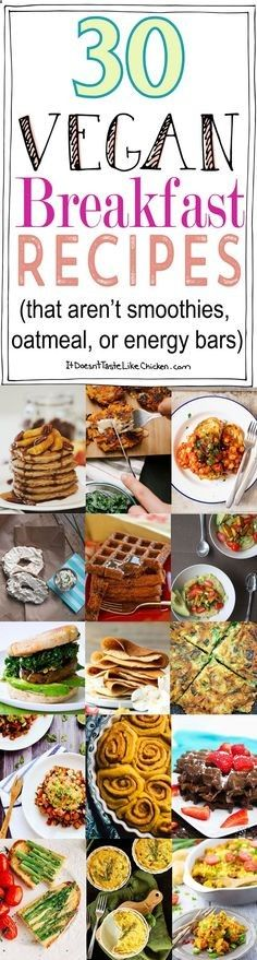 30 Vegan Breakfast Recipes (that aren't smoothies, oatmeal, or energy bars). Everything from french toast, to tofu scrambles, to breakfast sandwiches, to pancakes, to waffles and more! #itdoesnttastelikechicken http://www.juicerblendercenter.com